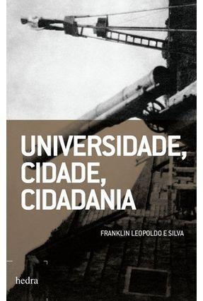 Universidade, Cidade, Cidadania - Silva,Franklin Leopoldo e pdf epub