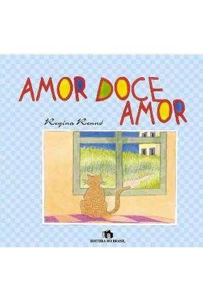 Amor Doce Amor - Col. Livro Animado - Rennó,Regina | Tagrny.org