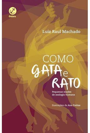 Como Gata E Rato, Como Cão E Gata - Machado,Luiz Raul | Tagrny.org