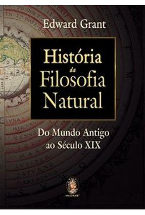 História da Filosofia Natural - do Mundo Antigo Ao Século XIX - Grant,Edward   Hoshan.org