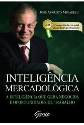 Inteligência Mercadológica - Minarelli, José Augusto | Tagrny.org
