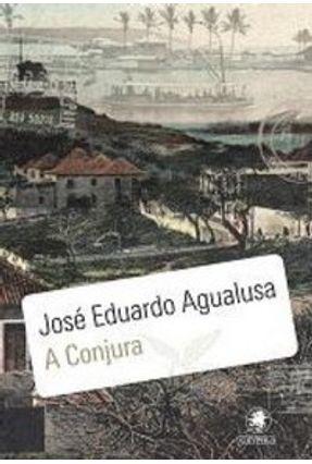 A Conjura - Agualusa,José Eduardo | Hoshan.org