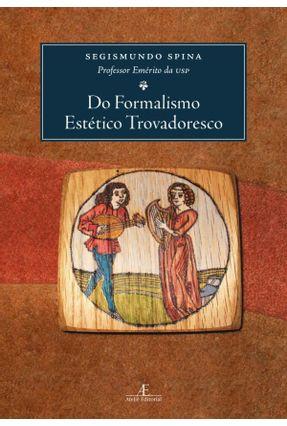 Do Formalismo Estético Trovadoresco - Spina,Segismundo   Nisrs.org