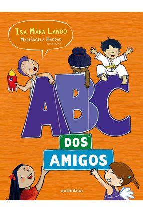 Abc Dos Amigos - Col. Vem Comigo! - Lando,Isa Mara   Hoshan.org