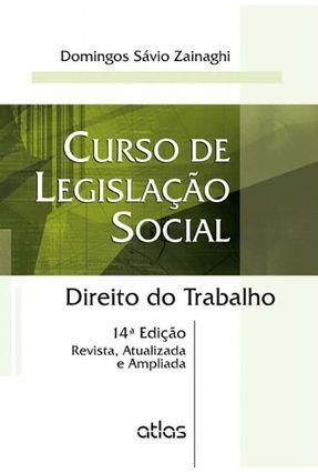 Curso de Legislação Social - Direito do Trabalho - 14ª Ed. 2015 - Zainaghi,Domingos Savio   Hoshan.org