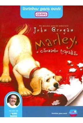 Marley , o Cãozinho Trapalhão - Audiolivro - MP3 - Grogan,John | Tagrny.org