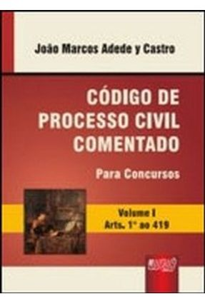 Código de Processo Civil Comentado para Concursos - Castro,João Marcos Adede Y   Tagrny.org