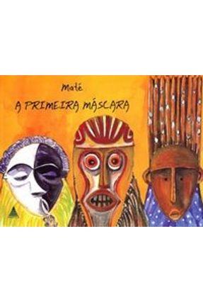 A Primeira Máscara - Maté pdf epub
