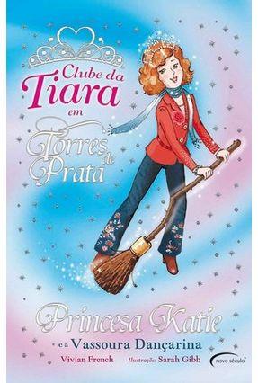 Princesa Katie e a Vassoura Dançarina - Clube da Tiara - FRENCH ,VIVIAN   Hoshan.org