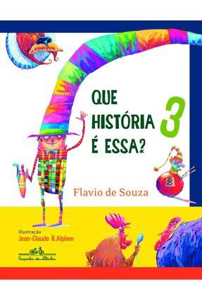 Que História É Essa? 3 - Souza,Flávio de | Hoshan.org
