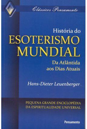 História do Esoterismo Mundial - Leuenberger,Hans-dieter | Hoshan.org