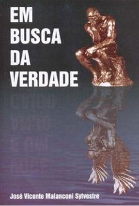 Edição antiga - Em Busca da Verdade - Sylvestre,Jose Vicente Maianconi   Nisrs.org