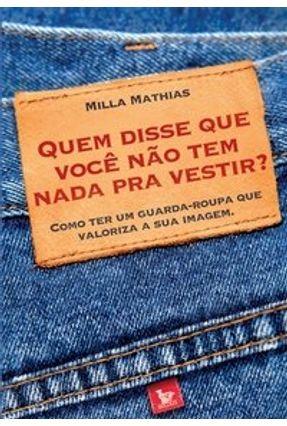 Quem Disse que Você Não Tem Nada Pra Vestir ? - Mathías,Milla | Tagrny.org