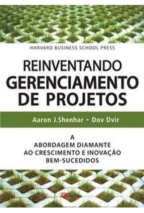 Reinventando Gerenciamento de Projetos - Dvir,Dov Shenhar,Aaron J. pdf epub
