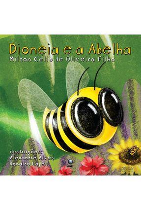 Dioneia e a Abelha -  Conforme Nova Ortografia - Oliveira Filho,Milton Célio de | Nisrs.org