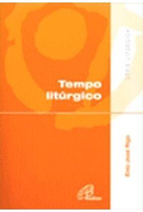 Tempo Litúrgico - Série Litúrgica - Rigo,Enio José   Nisrs.org