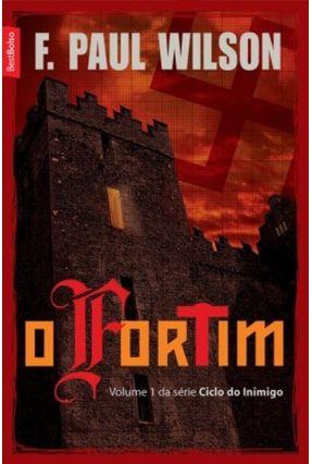 O Fortim - Série Ciclo do Inimigo Vol.1 - Texto Integral, com Nova Ortografia - Ed. De Bolso - Wilson,F. Paul | Hoshan.org