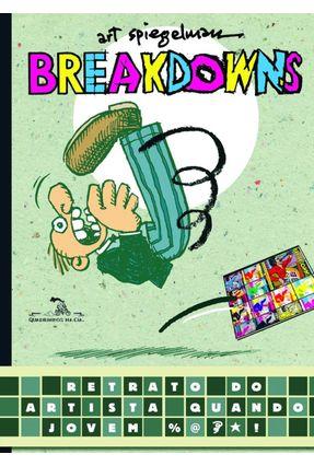 Breakdowns - Retrato do Artista Quando Jovem - Spiegelman,Art pdf epub
