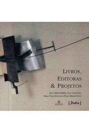 Livros , Editoras & Projetos - 3ª Ed. 2007 - Ferreira,Jerusa Pires Filho,Plinio Martins   Hoshan.org
