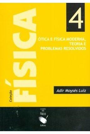 Física 4 - Ótica e Física Moderna - Luiz,Adir Moyses | Hoshan.org