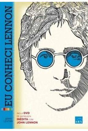 Eu Conheci Lennon - Como um Dia com Meu Ídolo Mudou Minha Vida - Acompanha DVD - Levitan,Jerry | Tagrny.org