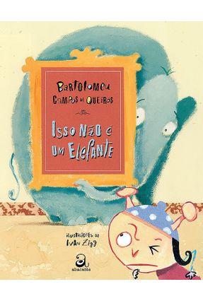 Isso Não É um Elefante - Queiroz,Bartolomeu Campos | Nisrs.org