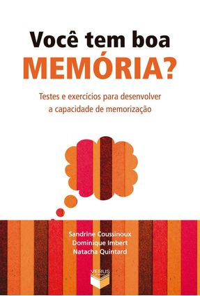Você Tem Boa Memória ? - Testes e Exercícios para Desenvolver a Capacidade de Memorização - Imbert,Dominique Coussinoux,Sandrine | Tagrny.org