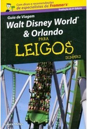Guia de Viagem Walt Disney World & Orlando para Leigos - Miller,Laura | Hoshan.org