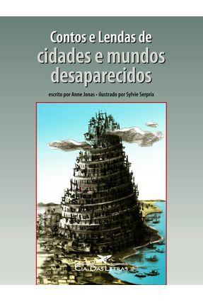 Contos e Lendas de Cidades e Mundos Desaparecidos - Jonas,Anne pdf epub