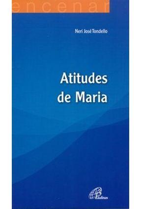 Atitudes De Maria - Col. Encenar - Tondello,Neri José   Hoshan.org