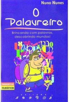 O Palavreiro - Col. Paradidáticos Filosóficos - Nunes,Nuno | Hoshan.org