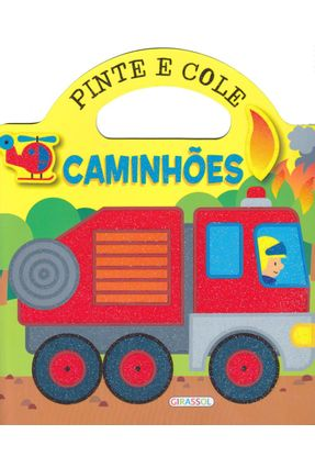 Caminhões - Col. Pinte e Cole - Girassol,Editora pdf epub