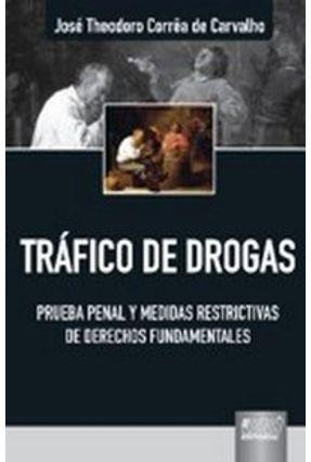 Tráfico de Drogas - Prueba Penal Y Medidas Restrictivas de Derechos Fundamentales - Carvalho,José Theodoro Corrêa De pdf epub