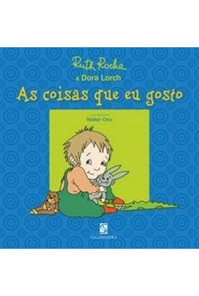 As Coisas que Eu Gosto - Rocha,Ruth Lorch,Dora | Nisrs.org