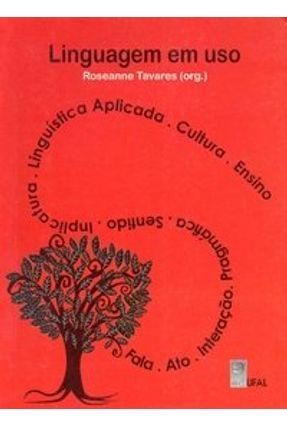 Linguagem em Uso - Tavares,Roseanne | Nisrs.org