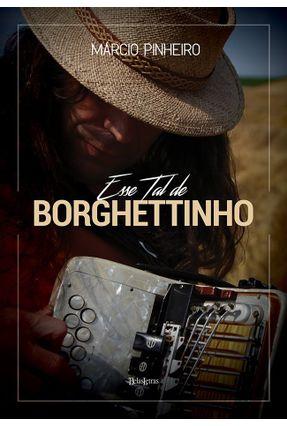 Esse Tal de Borghettinho - Pinheiro ,Márcio   Nisrs.org