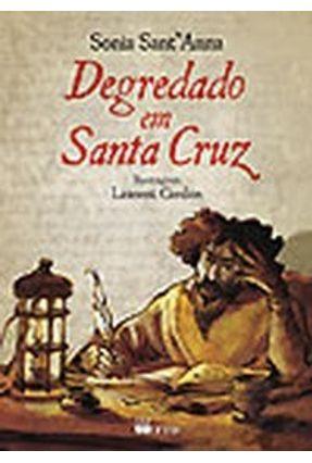 Degredado Em Santa Cruz - Série Espelhos - Sant'anna, Sonia pdf epub