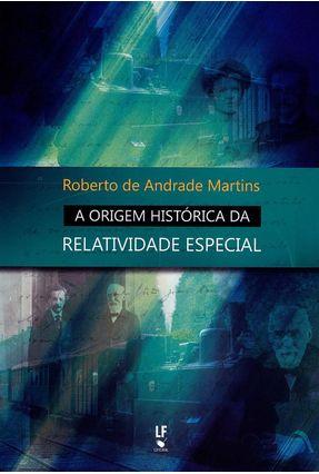 A Origem Histórica da Relatividade Especial - Martins,Roberto de Andrade   Hoshan.org