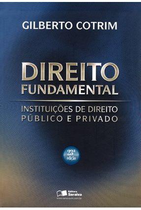 Usado - Direito Fundamental - Instituições de Direito Público e Privado - 23ª Ed.