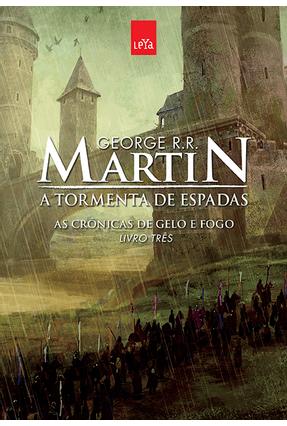 A Tormenta de Espadas - As Crônicas de Gelo e Fogo - Livro Três - Edição Comemorativa - Martin,George R. R. | Hoshan.org