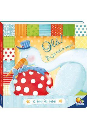 Olá! Eu Já Estou Aqui! - o Livro de Bebê - Editora Todolivro   Hoshan.org