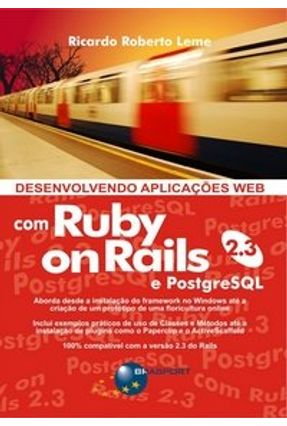 Desenvolvendo Aplicações Web com Ruby On Rails 2.3 E Postgresql - Leme,Ricardo Roberto | Hoshan.org