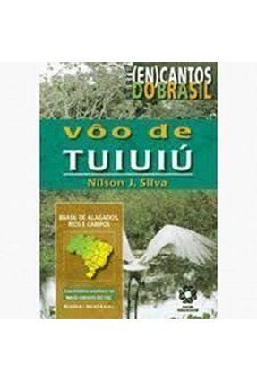 Série (En)Cantos do Brasil - Voo De Tuiuiú - Silva,Nílson J. pdf epub