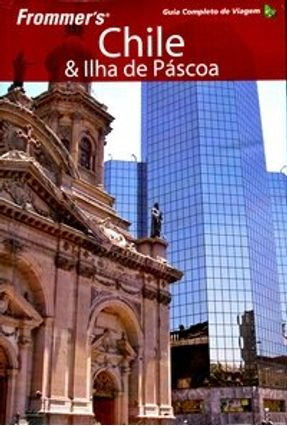 Frommer's - Chile & Ilha de Páscoa - Guia Completo de Viagem - Kufner,Stefan Scher,Kristina | Hoshan.org