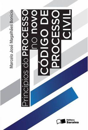 Princípios do Processo No Novo Código de Processo Civil - Bonício,Marcelo José Magalhães | Tagrny.org