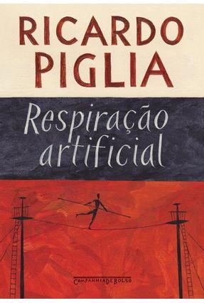 Respiração Artificial - Piglia,Ricardo | Hoshan.org