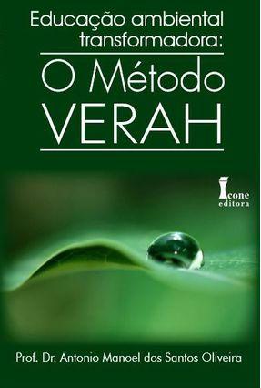 Educação Ambiental Transformadora - o Método Verah - Oliveira,Antonio Manoel dos Santos   Hoshan.org