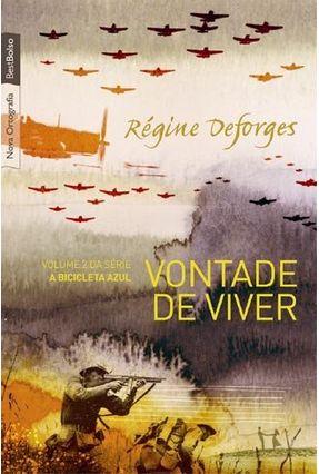 Vontade de Viver - Vol. 2 - Ed. De Bolso - Deforges,Regine | Hoshan.org