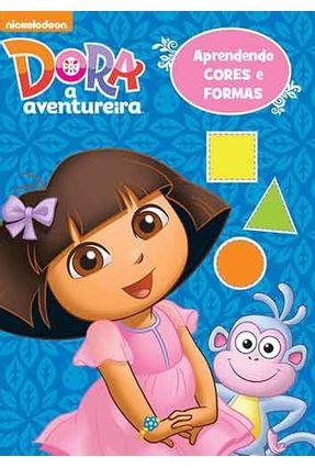 Dora, A Aventureira - Aprendendo Cores e Formas - Editora Ciranda Cultural | Nisrs.org