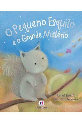 O Pequeno Esquilo e o Grande Mistério - Rachel Rivett | Hoshan.org